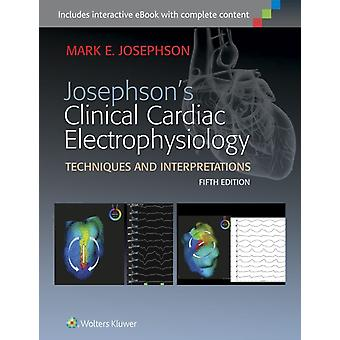 Josephson's Clinical Cardiac Electrophysiology (Hardcover) by Josephson Mark E.