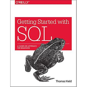 Getting Started with SQL: A hands-on approach for beginners (Paperback) by Nield Thomas