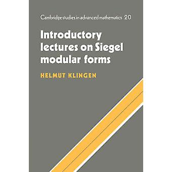 Introductory Lectures on Siegel Modular Forms by Helmut Klingen & B. Bollobas & W. Fulton & A. Katok