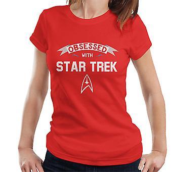 Obsessed With Star Trek Women's T-Shirt