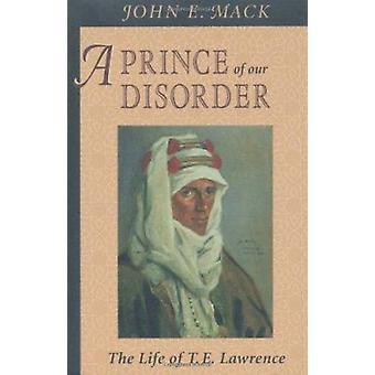 En prins av vår lidelse - livet av T.E. Lawrence ved John E. Mack-