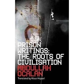 Fängelset skrifter - rötterna till Civilisation av Abdullah Öcalan - Klaus