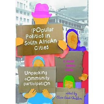 Popular Politics in South African Cities - Unpacking Community Partici
