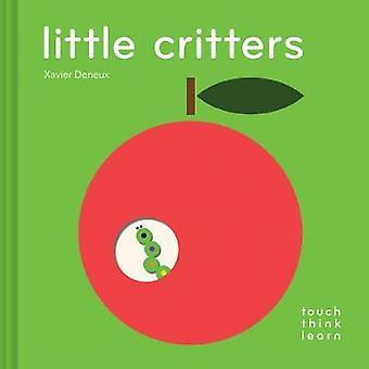 TouchThinkLearn - Little Critters Xavier Deneux - libro 9781452165943