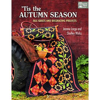 'Tis the Autumn Season - Fall Quilts and Decorating Projects by Jeanne
