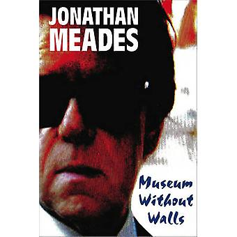 Museum Without Walls by Jonathan Meades - 9781783520190 Book
