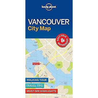 Lonely Planet Vancouver City Map by Lonely Planet - 9781786576606 Book