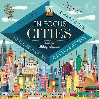 In Focus - Cities by Libby Walden - Grace Easton - Sol Linero - Clair