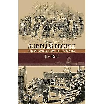 Surplus People - From Wicklow to Canada (2nd) by Jim Rees - 9781848892