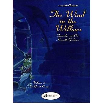The Wind in the Willows - The Great Escape - v. 3 by Kenneth Grahame -