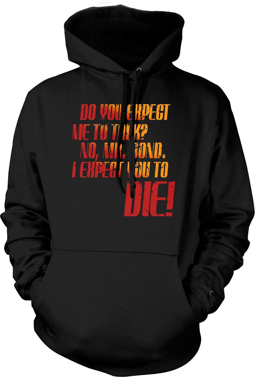 Mens Hoodie - Do You Expect Me To Talk? - Quote