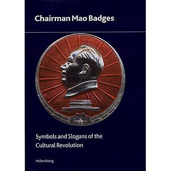 Chairman Mao Badges - Symbols and Slogans of the Cultural Revolution b