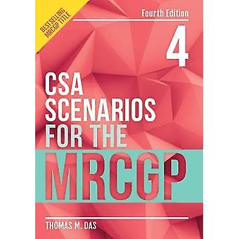CSA Scenarios for the MRCGP - fourth edition by CSA Scenarios for the