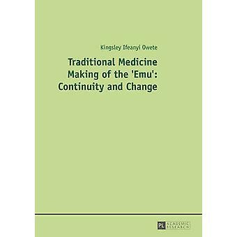 Traditional Medicine Making of the 'Emu' - Continuity and Change by Ki