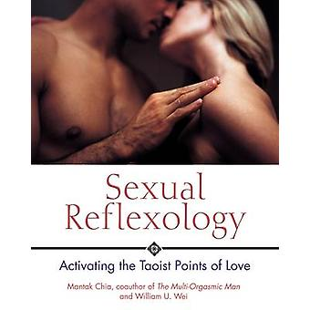 Sexual Reflexology - Activating the Taoist Points of Love (1st New edi