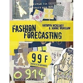 Fashion Forecasting by Kathryn McKelvey - Janine Munslow - 9781405140