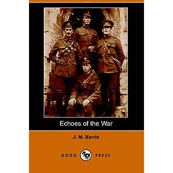 Echoes of the War Dodo Press by Barrie & James Matthew