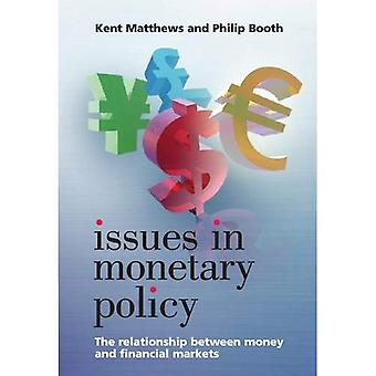 Issues in Monetary Policy: The Relationship Between Money and Financial Markets: The Relationship Between Money and the Financial Markets