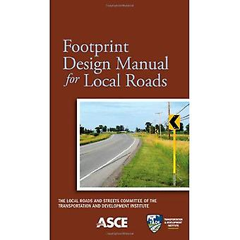 Footprint Design Manual for Local Roads
