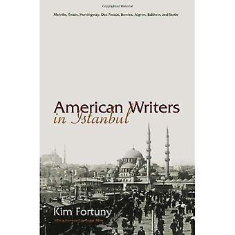 American Writers in Istanbul: Melville, Twain, Hemingway, Dos Passos, Bowles, Algren. And Baldwin