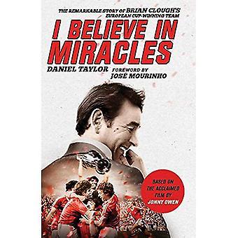 Jag tror på mirakel: den märkliga historien om Brian Cloughs Europeiska Cup-vinnande Team