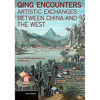Qing Encounters - Artistic Exchanged Between China and the West (Issues & Debates)