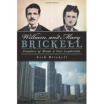 William and Mary Brickell: Founders of Miami & Fort Lauderdale