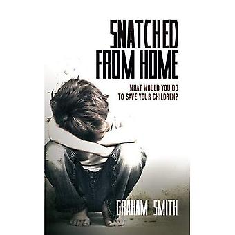 Snatched from Home: What Would You Do to Save Your Children? (Harry Evans)