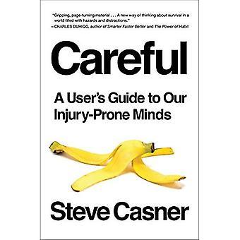 Försiktig: En Användarguide till våra skada-benägna sinnen