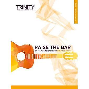 Raise the Bar Guitar Book 1 (Initial-Grade 2)