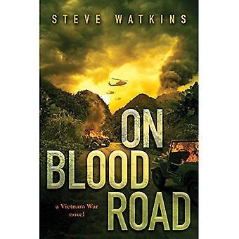 Blut unterwegs (Vietnamkrieg Roman): ein Roman der Vietnam-Krieg