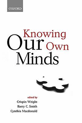 Knowing Our Own Minds by Wright & Crispin