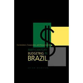 Participatory Budgeting in Brazil Contestation Cooperation and Accountability by Wampler & Brian
