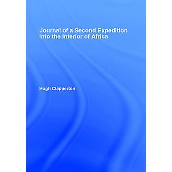 Journal of a Second Expedition Into the Interior of Africa from the Bight of Benin to Soccatoo by Clapperton & Hugh