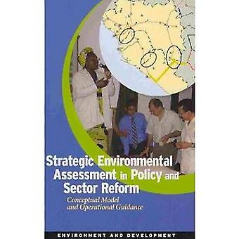 Strategic Environmental Assessment in Policy and Sector Reform Conceptual Model and Operational Guidance by World Bank Group