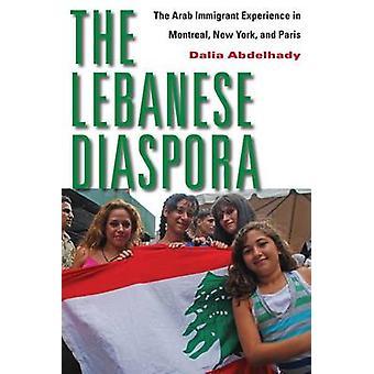 Libanonin Diaspora Arab maahanmuuttajien kokemusta Montreal New Yorkin ja Pariisin Abdelhady & Dalia