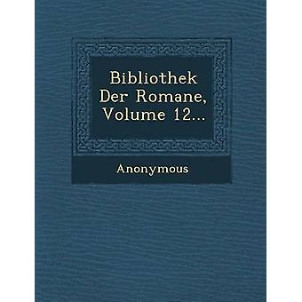Bibliothek Der Romane Volume 12... da Anonymous