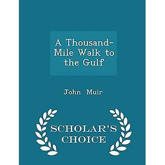 Een wandeling van de ThousandMile naar de Golf van keuze editie van de geleerden door Muir & John