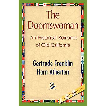 The Doomswoman by Gertrude Franklin Horn Atherton & Frankli