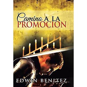 Camino a la Promocion by Benitez & Edwin