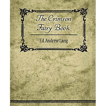 The Crimson Fairy Book by Lang & Ed. Andrew