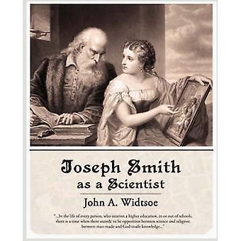 Joseph Smith en tant que scientifique de Widtsoe & A. John