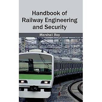 Handbook of Railway Engineering and Security by Roy & Marshall