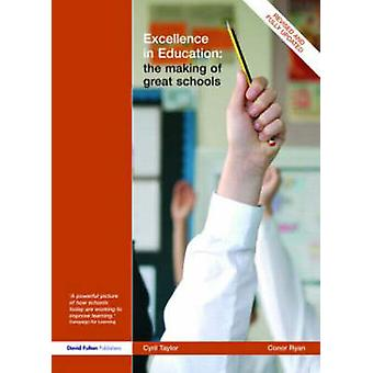 Excellence in Education The Making of Great Schools by Taylor & &. Ryan