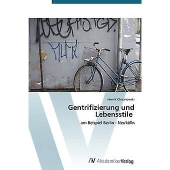 Gentrifizierung und Lebensstile door Chrzanowski Henrik