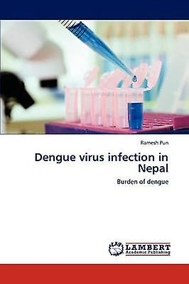 Dengue virus infection in Nepal by Pun & Raengrener