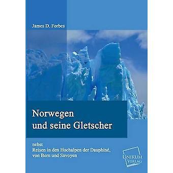 Norwegen Und Seine Gletscher by Forbes & James D.