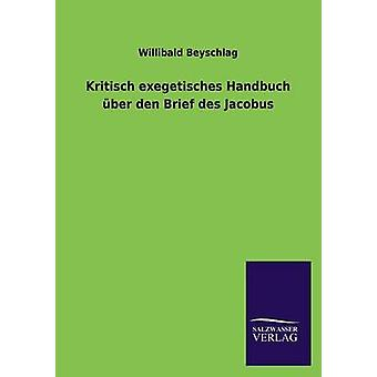 Kritisch exegetisches Handbuch ber den Brief des Jacobus by Beyschlag & Willibald