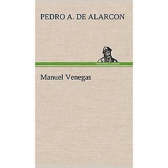 Manuel Venegas av Alarcon & Pedro A. De