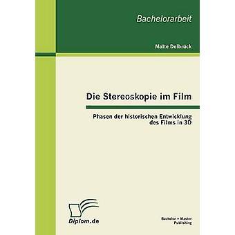 Die Stereoskopie im Film von der historischen Entwicklung des Films en 3D par Delbrck & Malte